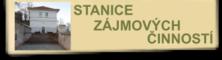 STANICE ZÁJMOVÝCH ČINNOSTÍ